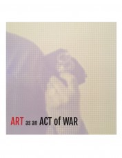 Art as an Act of War