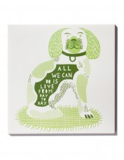 'All We Can Do Is Live From Day To Day' Ceramic Tile