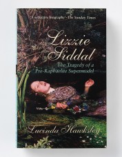 Lizzie Siddal: The Tragedy of a Pre-Raphaelite Supermodel - Lucinda Hawksley