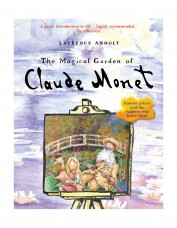 The Magical Garden of Claude Monet - Laurence Anholt
