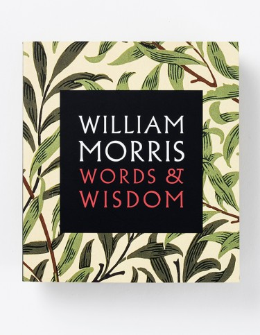 William Morris Words and Wisdom